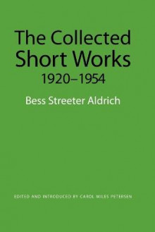 The Collected Short Works, 1920-1954 av Bess Streeter Aldrich (Heftet)