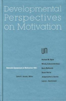 Nebraska Symposium on Motivation, 1992: Volume 40 av Nebraska Symposium, Janis E. Jacobs, Richard M. Ryan og Richard A. Dienstbier (Innbundet)