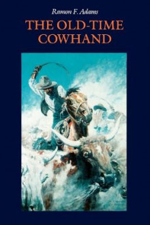 The Old-time Cowhand av Ramon F. Adams (Heftet)