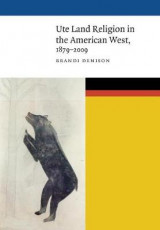 Omslag - Ute Land Religion in the American West, 1879-2009
