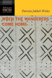 When the Wanderers Come Home av Patricia Jabbeh Wesley (Heftet)