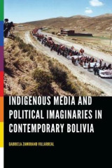 Omslag - Indigenous Media and Political Imaginaries in Contemporary Bolivia