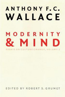 Modernity and Mind: Volume 2 av Anthony F. C. Wallace (Heftet)