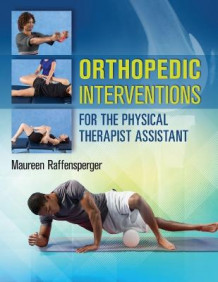 Orthopedics Interventions for the Physical Therapist Assistant av Maureen Raffensperger (Heftet)