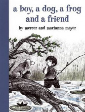 A Boy, a Dog, a Frog, and a Friend av Marianna Mayer og Mercer Mayer (Innbundet)