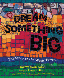 Dream Something Big av Dianna Hutts Aston (Innbundet)