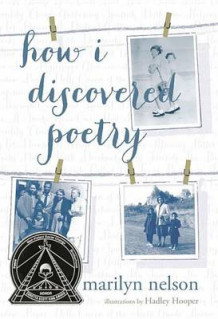How I Discovered Poetry av Marilyn Nelson (Innbundet)