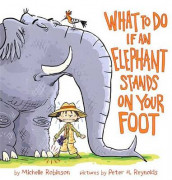 What To Do If an Elephant Stands On Your Foot av Michelle Robinson (Innbundet)