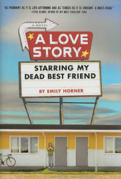 A Love Story Starring My Dead Best Friend av Emily Horner (Innbundet)
