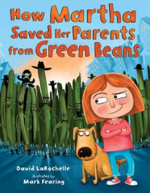 How Martha Saved Her Parents from Green Beans av David LaRochelle (Innbundet)