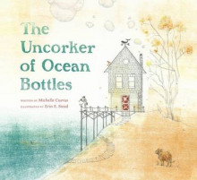 The Uncorker of Ocean Bottles av Michelle Cuevas (Innbundet)
