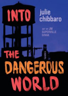 Into the Dangerous World av Julie Chibbaro (Innbundet)