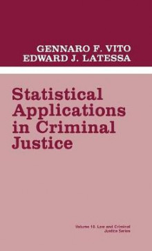 Statistical Applications in Criminal Justice av Gennaro F. Vito og Edward J. Latessa (Innbundet)