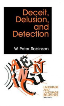 Deceit, Delusion and Detection av W. Peter Robinson (Innbundet)