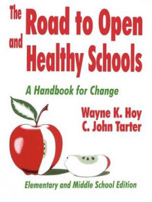 The Road to Open and Healthy Schools: Elementary and Middle School Edition av Wayne K. Hoy og C.John Tarter (Heftet)