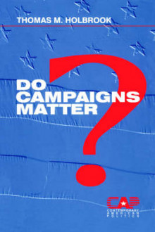 Do Campaigns Matter? av Thomas M. Holbrook (Heftet)
