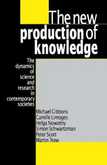 The New Production of Knowledge av Michael Gibbons, Camille Limoges, Helga Nowotny, Simon Schwartzman, Peter Scott og Martin Trow (Heftet)
