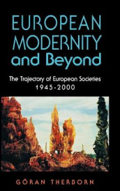 European Modernity and Beyond av Goran Therborn (Innbundet)
