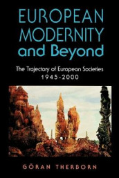 European Modernity and Beyond av Goran Therborn (Heftet)