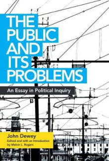 The Public and Its Problems av John Dewey (Heftet)