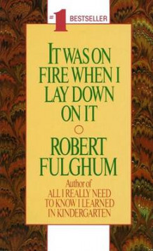 It Was on Fire When I Lay down on it av Robert Fulghum (Heftet)