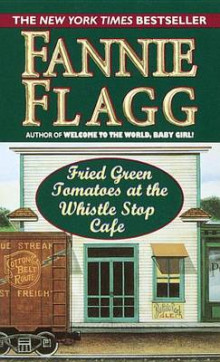 Fried Green Tomatoes at the Whistlestop Cafe av Fannie Flagg og Copyright Paperback Collection (Heftet)