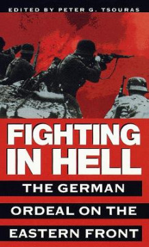 Fighting in Hell: the German Ordeal on the Eastern Front (Heftet)