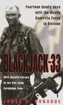 Blackjack 33: with Special Forces in the Viet Cong Forbidden Zone av James Donahue (Heftet)
