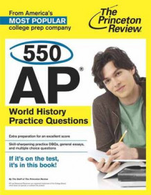 550 AP World History Practice Questions av Princeton Review (Heftet)