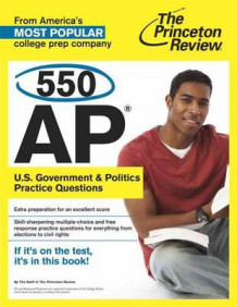 550 AP U.S. Government and Politics Practice Questions av Princeton Review (Heftet)