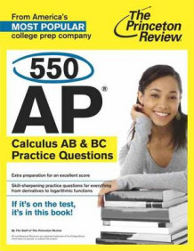 550 AP Calculus AB and BC Practice Questions av Princeton Review (Heftet)