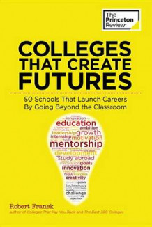 Colleges That Create Futures av Princeton Review (Heftet)