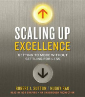 Scaling Up Excellence av Huggy Rao og Robert I Sutton (Lydbok-CD)