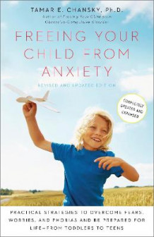 Freeing Your Child from Anxiety av Tamar Chansky (Heftet)
