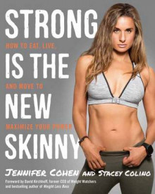 Strong is the New Skinny av Jennifer A. Cohen og Stacey Colino (Heftet)