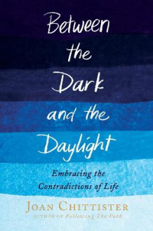 Between the Dark and the Daylight av Sister Joan Chittister (Innbundet)