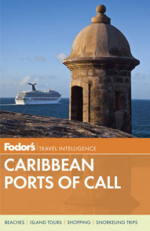 Fodor's Caribbean Cruise Ports of Call av Fodor Travel Publications (Heftet)