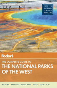 Fodor's the Complete Guide to the National Parks of the West av Fodor Travel Publications (Heftet)