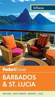 Fodor's in Focus Barbados & St. Lucia av Fodor's Travel Guides (Heftet)