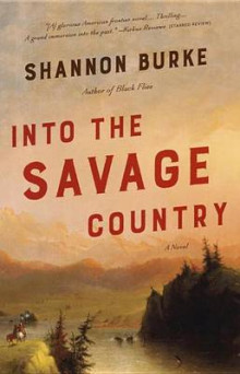 Into the Savage Country av Shannon Burke (Heftet)