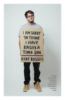 I Am Sorry to Think I Have Raised a Timid Son av Kent Russell (Heftet)