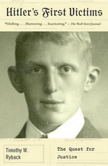 Hitler's First Victims av Lecturer in History and Literature Timothy W Ryback (Heftet)