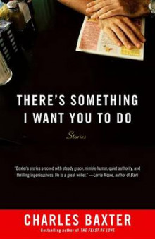 There's Something I Want You to Do av Charles Baxter (Heftet)