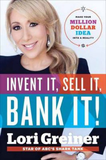 Invent it, Sell it, Bank it! av Lori Greiner (Innbundet)