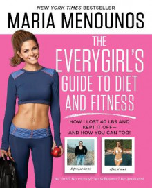 The Everygirl Diet av Maria Menounos (Heftet)