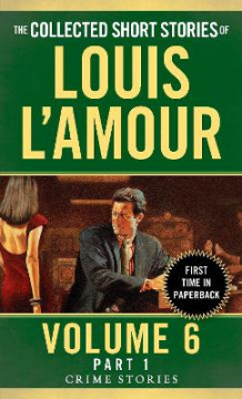 Collected Short Stories Of Louis L'amour, Volume 6, Part 1,The av Louis L'Amour (Heftet)
