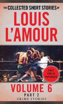Collected Short Stories Of Louis L'amour, Volume 6, Part 2,The av Louis L'Amour (Heftet)