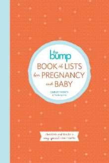 The Bump Book of Baby Lists av Carley Roney og Editors of TheBump.com (Heftet)