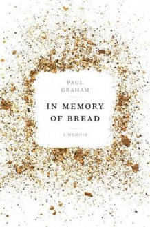 In Memory Of Bread av Paul Graham (Innbundet)