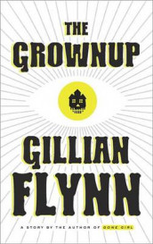 The Grownup av Gillian Flynn (Innbundet)